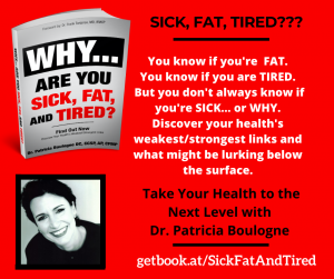 Why Are You Sick, Fat, and Tired. Dr Pat Boulogne - Coach & LifeStyle Medicine Strategist